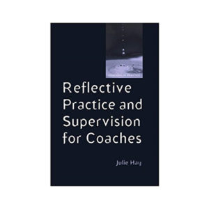Reflective Practice And Supervision For Coaches
